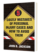 5 Costly Mistakes of Personal Injury Cases and How to Avoid Them